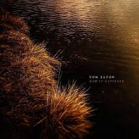 Tom Eaton - How It Happened [Spotted Peccary Music SPM-4001] 2019